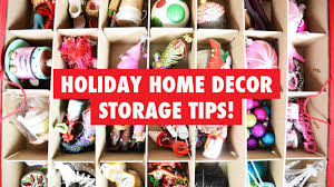 holiday home decor storage u0026 organization tips youtube