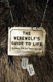 amazon com the werewolf u0027s guide to life a manual for the newly