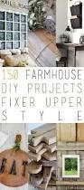 150 farmhouse diy projects fixer upper style farmhouse style