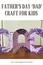 father u0027s day dad craft for kids to make the gingerbread house co uk