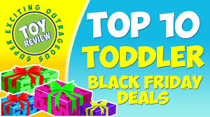 best toy deals for black friday top 10 black friday 2014 deals for toddlers target kohls vtech