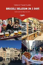 top things you must see u0026 do in brussels belgium paris u0026 june