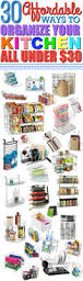 30 affordable ways to organize your kitchen for under 30