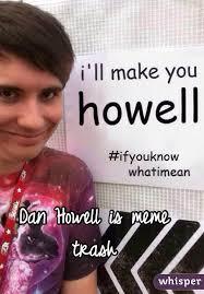 Dan Howell Memes - howell is meme trash