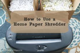 how to use a home paper shredder national association of