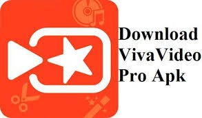 vivavideo apk vivavideo pro apk new version for android official