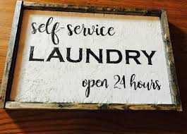 Laundry Room Hours - self service laundry open 24 hours hand painted sign laundry room