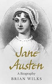 jane austen author biography jane austen a biography by brian wilks a book review