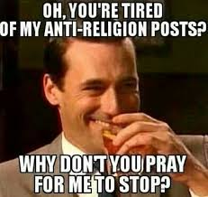 Yeah You Mad Meme - yeah see how well that works out for you religulous