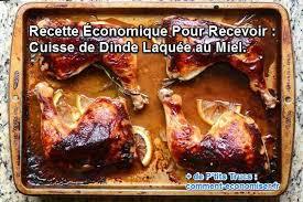 comment cuisiner des cuisses de dinde recette économique pour recevoir cuisse de dinde laquée au miel