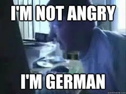 German Memes - i m not angry i m german angry german kid meme quickmeme