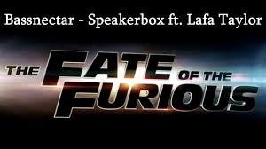 bassnectar speakerbox ft lafa the fate and the furious
