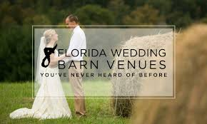 wedding venues in pensacola fl 8 barn wedding venues in florida you ve never heard of before