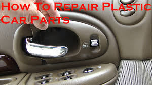 Auto Interior Repair Near Me How To Repair Broken Plastic Car Parts Youtube