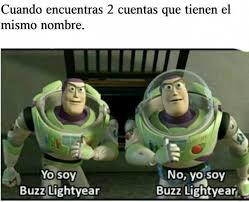 Buzz Lightyear Memes - dopl3r com memes cuando encuentras 2 cuentas que tienen el