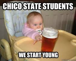 Alcoholism Meme - chico state students we start young alcoholism quickmeme