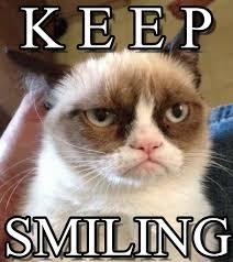 Keep Smiling Meme - k e e p grumpy cat reverse meme on memegen