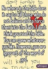no where in the bible does it say to kill those who do not believe