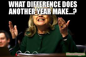 What Difference Does It Make Meme - what difference does another year make meme hrc 58418