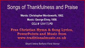 songs of praise and thanksgiving songs of thankfulness and praise hymn lyrics u0026 music youtube