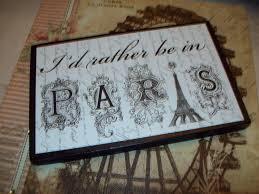 i u0027d rather be in paris shelf sitter signpars decorparis
