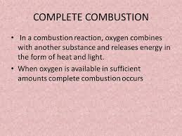 2 complete combustion in a combustion reaction