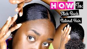 slick back weave hairstyles how to slick back natural hair youtube