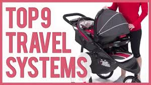 Best stroller travel system 2018 top 9 stroller travel systems