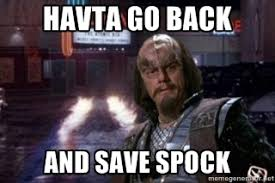Spock Memes - we have to go back and save spock memes