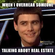Real Estate Meme - 50 custom mortgage real estate memes bntouch crm