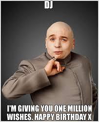 Dj Meme - dj i m giving you one million wishes happy birthday x meme dr