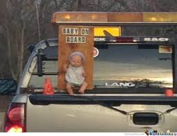 Baby On Board Meme - no lie there s a baby on board by recyclebin meme center