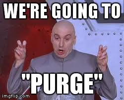 Purge Meme - dr evil laser meme imgflip