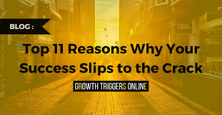 11 Things I Refuse To Top 11 Reasons Why Your Success Slips To The Growth