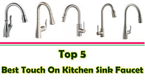 5 best touch on kitchen sink faucet 2017 youtube