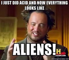 Top 20 Memes - the best of the ancient aliens meme