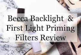 becca first light priming filter review becca backlight first light priming filters review modish
