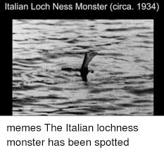 Loch Ness Monster Meme - italian loch ness monster circa 1934 memes the italian lochness