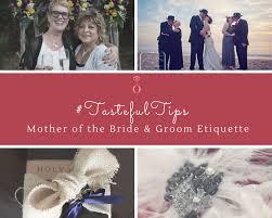 tastefultips mother of the bride u0026 groom etiquette u2014 selina rose
