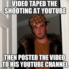 How To Meme A Video - scumbag steve meme imgflip