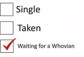 Single Taken Meme - single taken waiting for a whovian meme on astrologymemes com