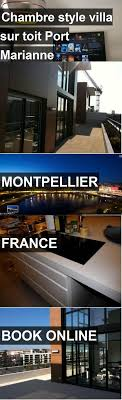 chambre d h e montpellier hotel chambre style villa sur toit port marianne in montpellier