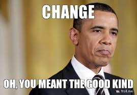 Memes About Change - obama memes change by funnyandtrue on deviantart