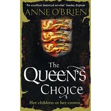 the queen u0027s choice by anne o u0027brien
