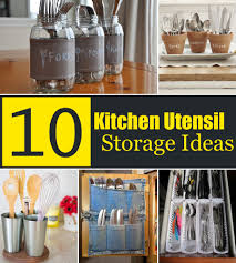 creative storage ideas for small kitchens 10 creative kitchen utensil storage ideas