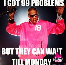 99 Problems Meme - i got 99 problems ghetto red hot