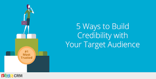 5 Ways To Build Your by 5 Ways To Build Credibility With Your Target Audience Zoho Blog