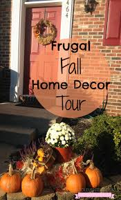 frugal fall home decor tour and tips half mom half amazing