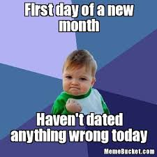 1st Of The Month Meme - first day of a new month create your own meme