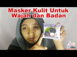 Masker Kulit Manggis Roro Mendut review dan cara pakai masker kulit manggis roro mendut untuk wajah